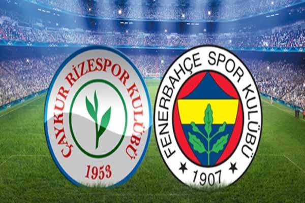 Çaykur Rizespor Fenerbahçe canlı yayın maç bilgileri
