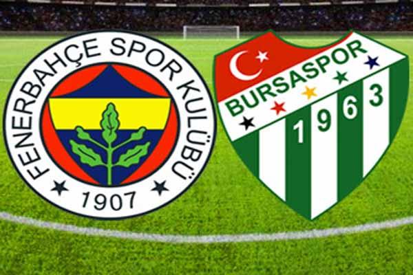 Fenerbahçe Bursaspor maçı ne zaman ve saat kaçta oynanacak
