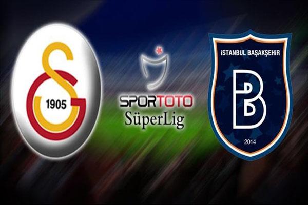 Galatasaray- Medipol Başakşehir maçı muhtemel 11'leri