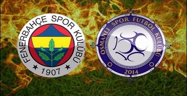 Fenerbahçe Osmanlıspor maçı ne zaman ve saat kaçta