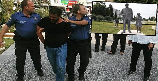 Atatürk büstüne saldıran şahıs yakalandı