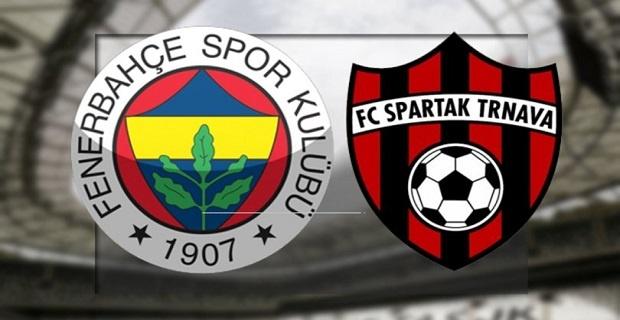 Fenerbahçe Spartak Trnava maçı ne zaman saat kaçta ve hangi kanalda