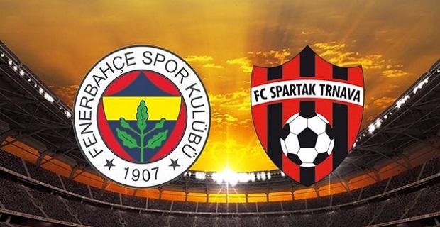 Fenerbahçe Spartak Trnava maçı canlı yayın bilgileri