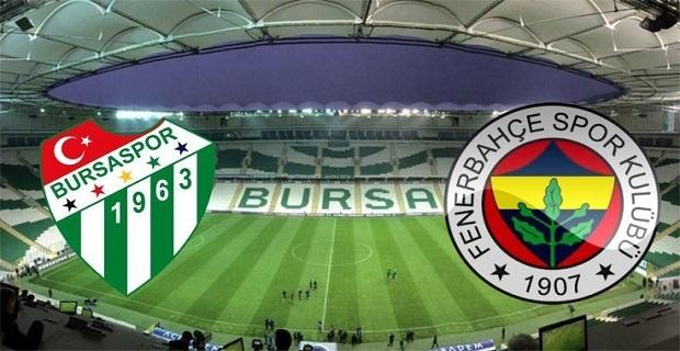 Bursaspor Fenerbahçe maçı canlı yayın bilgileri