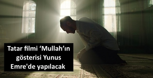 Tatar filmi 'Mullah'ın gösterisi Yunus Emre'de yapılacak