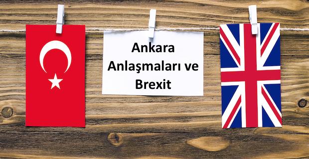 Ankara Anlaşmaları ve Brexit