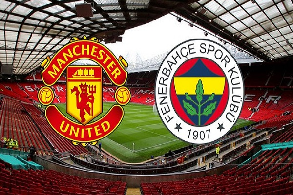 Fenerbahçe- Manchester United maçı saat kaçta ve hangi kanalda oynanacak