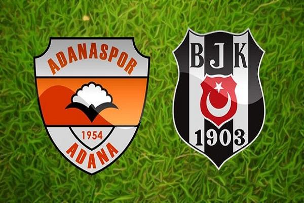 Adanaspor-Beşiktaş maçı ne zaman ve saat kaçta oynanacak