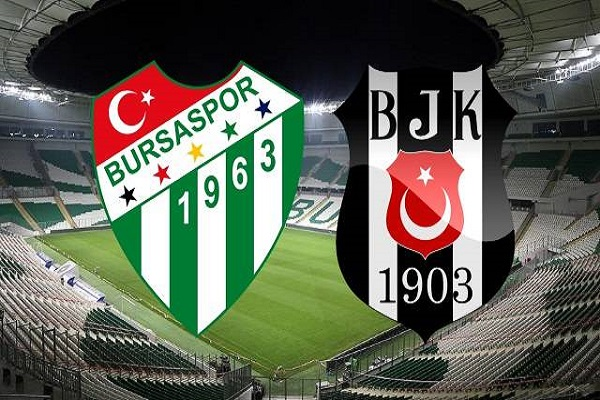 Bursaspor Beşiktaş maçı ne zaman ve saat kaçta başlayacak
