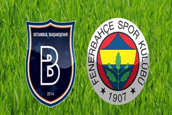 Medipol Başakşehir Fenerbahçe maçı ne zaman ve saat kaçta