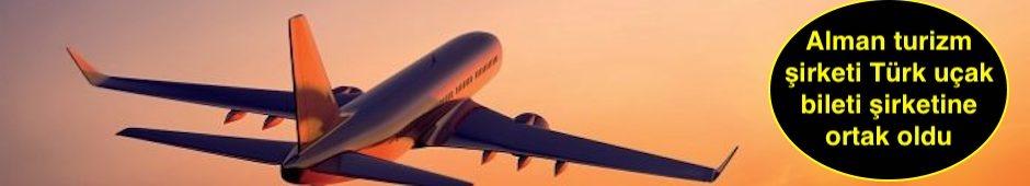 Alman turizm şirketi Türk uçak bileti şirketine ortak oldu