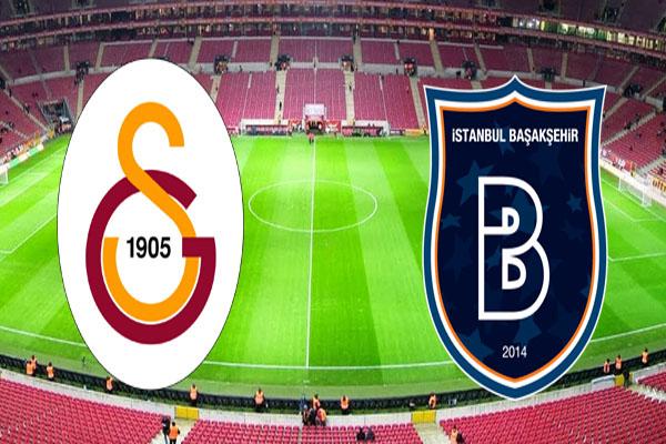 Medipol Başakşehir Galatasaray maçı saat kaçta başlayacak