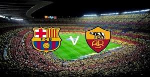 Barcelona Roma maçı ne zaman ve saat kaçta başlayacak