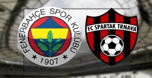 Fenerbahçe Spartak Trnava maçı ne...