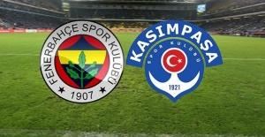 Fenerbahçe Kasımpaşa maçı canlı yayın bilgileri
