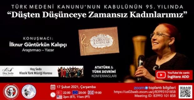 Düşten Düşünceye Zamansız Kadınlarımız ! Türk Medeni Kanunu'nun kabulünün 95 yılı konferansı