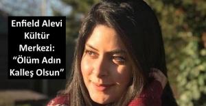 """Enfield Alevi Kültür Merkezi: """"Ölüm Adın Kalleş Olsun"""""""